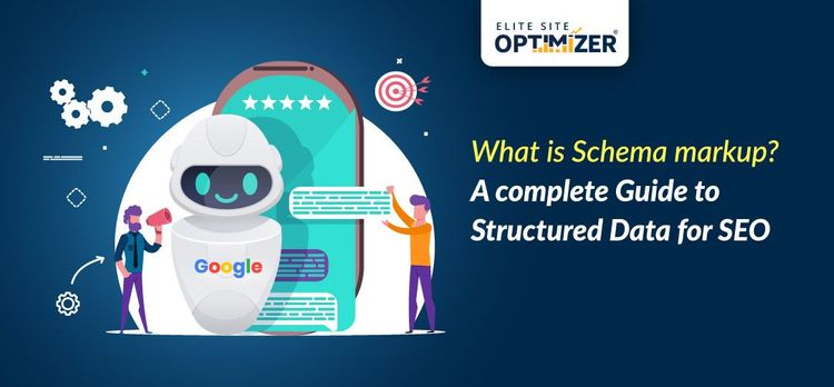 What is Schema markup? A complete Guide to Structured Data for SEO