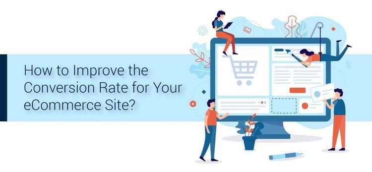 How to Improve the Conversion Rate for eCommerce Site?