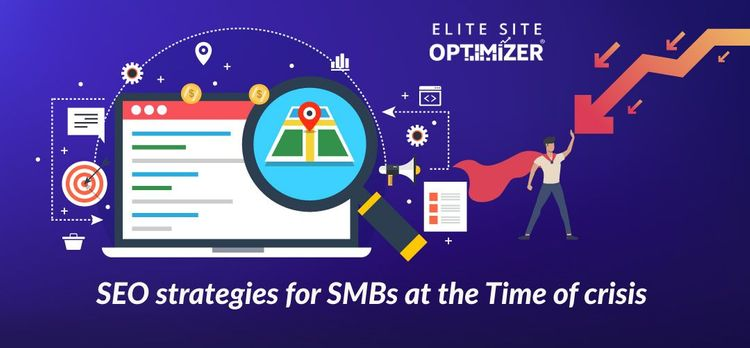 SEO strategies for small and medium sized-business at the Time of crisis