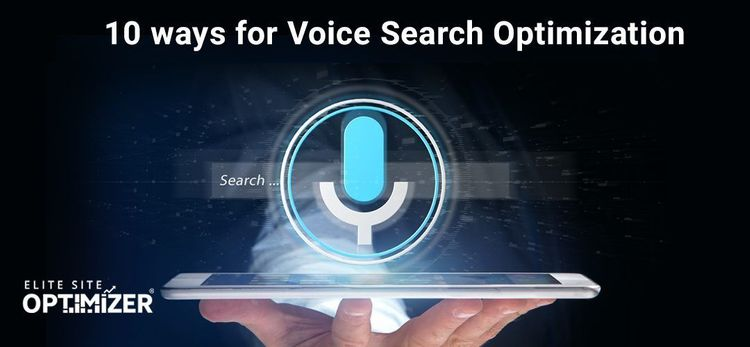 Top 10 Ways for Voice Search Optimization in 2020