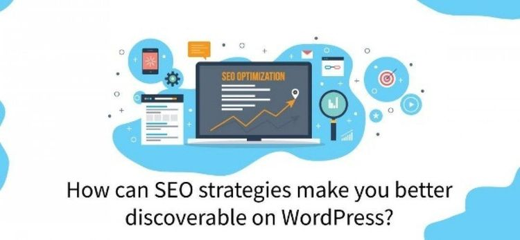 How can SEO Strategies make you better Discoverable on WordPress?
