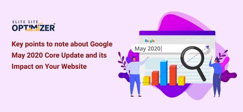 Key points to note about Google May 2020 Core Update and its Impact on Your Website