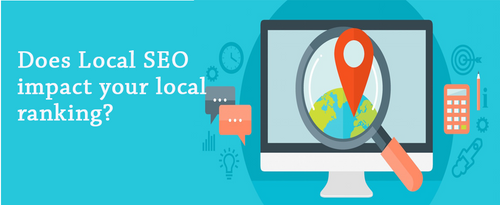 Does Local SEO Impact your Local Ranking?