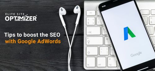 Tips to Boost the SEO with Google Adwords